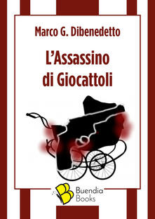 L' assassino di giocattoli - Marco G. Dibenedetto - copertina