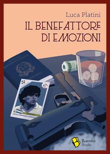 Il benefattore di emozioni - Luca Platini - copertina
