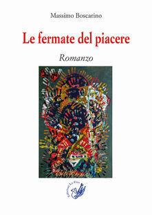 Le fermate del piacere - Massimo Boscarino - copertina
