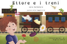 Secchiarapita.it Ettore e i treni. Ediz. illustrata Image