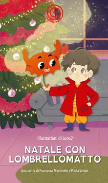 Natale con Lombrellomatto. Ediz. illustrata - Francesca Marchetto,Paola Vivian - copertina