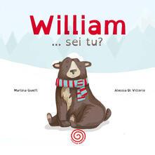 William, sei tu? Ediz. a colori - Alessia Di Vittorio,Martina Guelfi - copertina