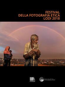 Festival della fotografia etica 2018. Ediz. italiana e inglese - copertina