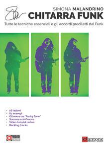Chitarra funk. Tutte le tecniche essenziali e gli accordi prediletti dal funk - Simona Malandrino - copertina
