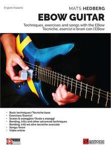 Daddyswing.es Ebow guitar. Tecniche, esercizi e brani con l'Ebow-Tecniques, excercises and songs with the Ebow. Metodo. Ediz. bilingue Image