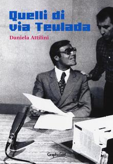 Quelli di via Teulada - Daniela Attilini - copertina