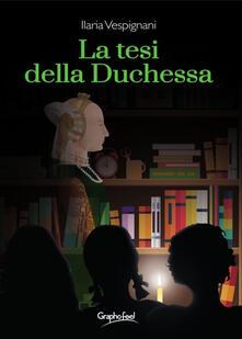 La tesi della duchessa - Ilaria Vespignani - copertina