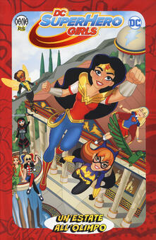 Un' estate all'Olimpo. DC Super Hero Girls - Shea Fontana,Yancey Labat - copertina