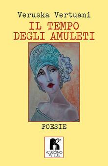 Il tempo degli amuleti - Veruska Vertuani - copertina