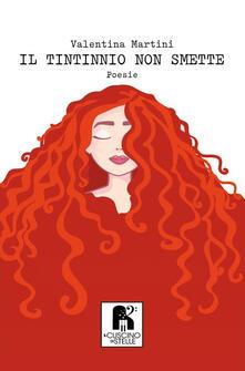Il tintinnio non smette - Valentina Martini - copertina
