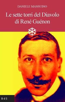 Le sette torri del diavolo di René Guénon - Daniele Mansuino - copertina