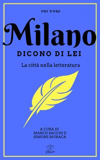 Milano. Dicono di lei. La città nella letteratura - - wuz.it
