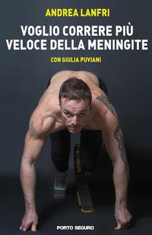 Voglio correre più veloce della meningite - Andrea Lanfri,Giulia Puviani - copertina