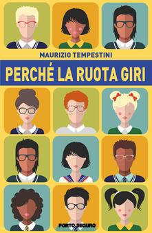 Perché la ruota giri - Maurizio Tempestini - copertina