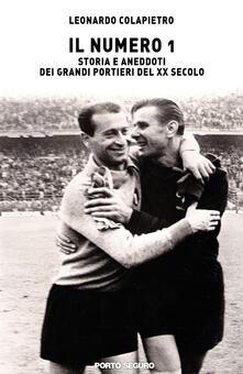 Milanospringparade.it Il numero 1. Storia e aneddoti dei grandi portieri del XX secolo Image
