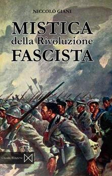 Mistica della rivoluzione fascista - Nicolò Giani - copertina
