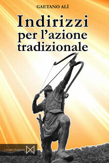 Indirizzi per l'azione tradizionale - Gaetano Alì - copertina