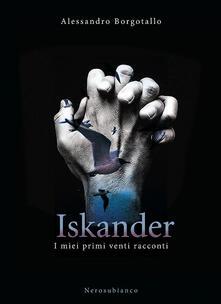 Iskander. I miei primi venti racconti - Alessandro Borgotallo - copertina