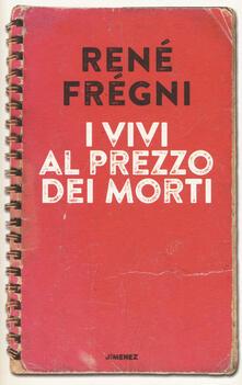 I vivi al prezzo dei morti - René Frégni - copertina