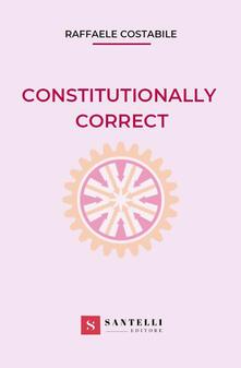 Constitutionally correct - Raffaele Costabile - copertina
