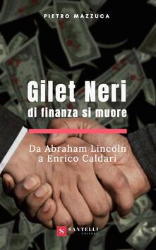 Gilet neri. Di finanza si muore. Da Abraham Lincoln a Enrico Caldari.pdf