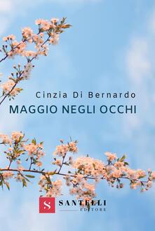 Maggio negli occhi - Cinzia Di Bernardo - copertina