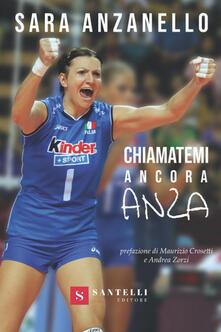 Chiamatemi ancora Anza - Sara Anzanello - copertina