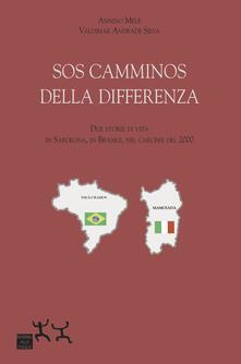 SOS camminos della differenza. Due storie di vita, in Sardegna, in Brasile, nel carcere del 2000 - Annino Mele,Valdimar Andrade Silva - copertina