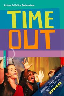 Timeout. Sussidio di preghiera per 14-19enni. Quaresima 2019 - copertina