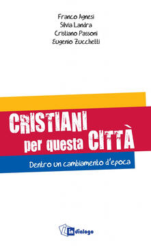 Cristiani per questa città. Dentro un cambiamento depoca.pdf