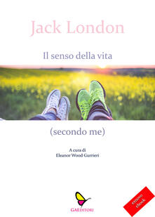 Il senso della vita (secondo me) - Jack London - copertina