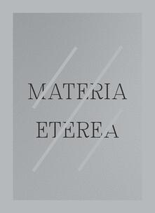 Materia eterea. Ediz. italiana e inglese - Rosa Barovier Mentasti - copertina