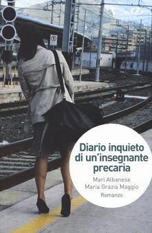 Diario inquieto di un'insegnante precaria - Mari Albanese,Maria Grazia Maggio - copertina