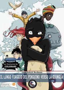 Il lungo viaggio del pinguino verso la giungla - Jean-Gabriel Nordmann - copertina