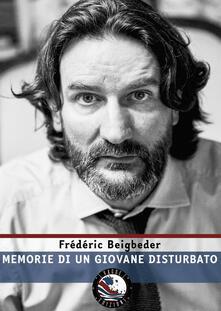 Memorie di un giovane disturbato - Frédéric Beigbeder - copertina