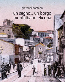 Un segno... un borgo Montalbano Elicona - Giovanni Pantano - copertina