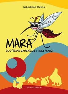 Daddyswing.es Mara, la strana zanzara e i suoi amici Image