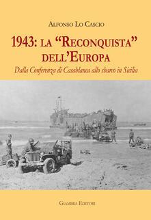 Winniearcher.com 1943: la «Reconquista» dell'Europa. Dalla Conferenza di Casablanca allo sbarco in Sicilia Image
