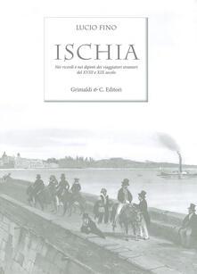 Squillogame.it Ischia. Nei ricordi e nelle vedute dei viaggiatori stranieri del XVIII e XIX secolo. Ediz. limitata Image