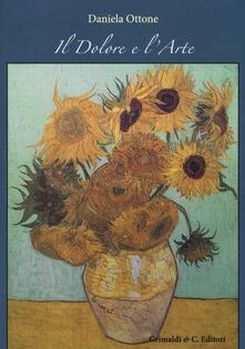 Il dolore e l'arte - Daniela Ottone - copertina