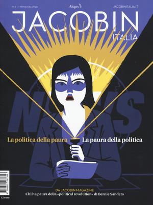 Jacobin Italia (2019). Vol. 6: politica della paura. La paura della politica, La.