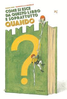 Come si esce da questo libro e soprattutto quando? Ediz. a colori.pdf