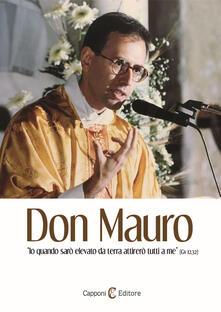 Don Mauro. «Io quando sarò elevato da terra attirerò tutti a me» (Gv 12,32) - copertina