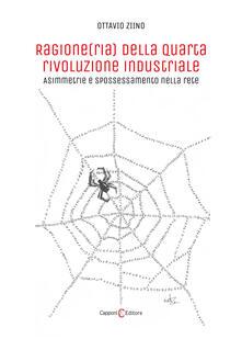 Ragione(ria) della quarta rivoluzione industriale. Asimmetrie e spossessamento nella rete.pdf