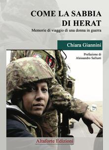 Come la sabbia di Herat. Memorie di viaggio di una donna in guerra - Chiara Giannini - copertina