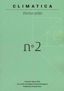 Climatica. Vol. 2: Forme urbis. - Gianmarco Chiri - copertina
