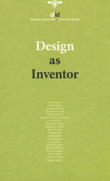 Lpgcsostenible.es Diid disegno industriale. Ediz. inglese (2018). Vol. 65: Design as inventor. Image