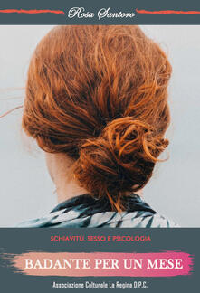 Badante per un mese - Rosa Santoro - copertina