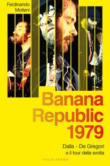 Promoartpalermo.it Banana Republic 1979. Dalla, De Gregori e il tour della svolta Image