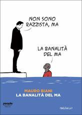 Libro La banalità del ma Mauro Biani Francesco Foti